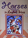 Horses in Leaded Glass